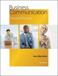 Business Communication Process and Product by Mary Ellen Guffey 2007