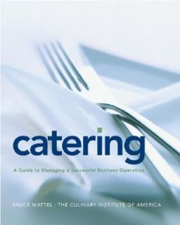 Catering A Guide to Managing a Successful Business Operation by Bruce