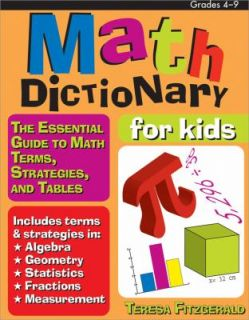 Math Dictionary for Kids The Essential Guide to Math Terms, Strategies