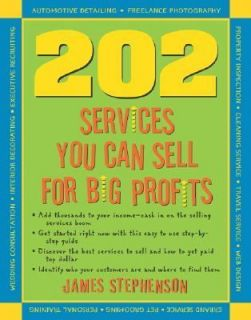 202 Services You Can Sell for Big Profits by James Stephenson 2005