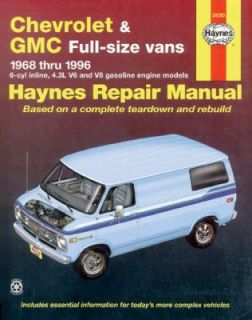 Chevrolet and GMC Full size vans 1968 Thru 1996 by Don Pfeil and John