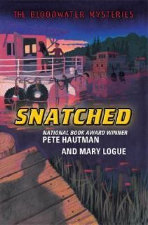Snatched 1 by Pete Hautman and Mary Logue 2006, Hardcover