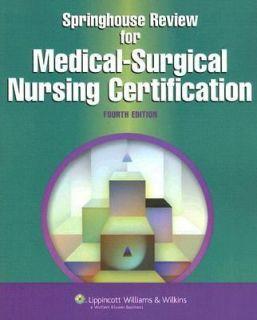 Springhouse Review for Medical Surgical Nursing Certification 2006