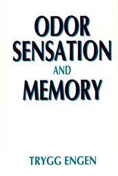 Odor Sensation and Memory by Trygg Engen 1991, Hardcover