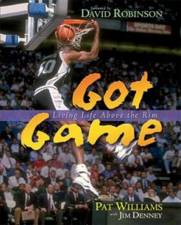 Got Game Living Life above the Rim by Pat Williams 2002, Hardcover