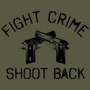 FIGHT CRIME SHOOT PRO GUN PISTOL 2ND AMENDMENT T SHIRT