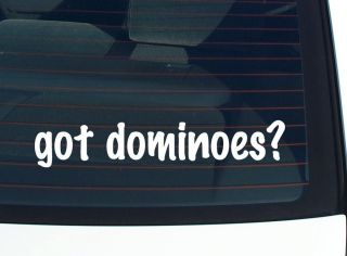 got dominoes? DOMINO GAME FUNNY DECAL STICKER VINYL WALL CAR