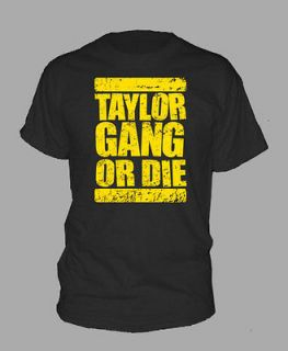 TAYLOR GANG OR DIE ~ T SHIRT wiz khalifa rap hip hop ALL SIZES AND
