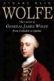 WOLFE  The Career of General James Wolfe from Culloden to Quebec. S