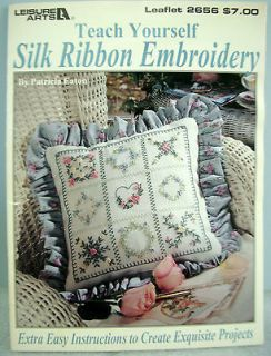 Leisure Arts #2656 Teach Yourself SILK RIBBON EMBROIDERY Pattern Book