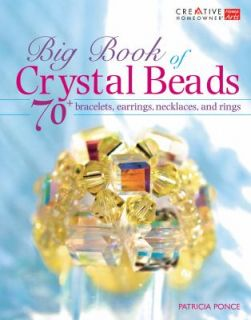 Big Book of Crystal Beads 70 Bracelets, Earrings, Necklaces, and Rings