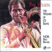 The Wizard of Oz Suite by Phil Wilson CD, May 2010, Capri
