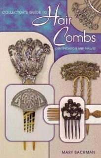 Hair Combs Identification and Values by Mary Bachman 1998, Paperback