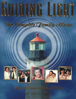 Guiding Light The Complete Family Scrapbook by Caelie M. Haines and