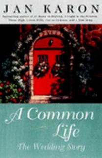 Common Life The Wedding Story by Jan Karon 2001, Hardcover