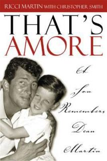 Thats Amore A Son Remembers Dean Martin by Christopher E. Smith and