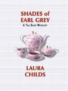 Shades of Earl Grey No. 3 by Laura Childs 2005, Paperback