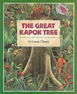 he Grea Kapok ree A ale of he  Rain Fores by Lynne Cherry