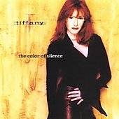 The Color of Silence by Tiffany CD, May 2005, Backroom Entertainment