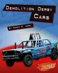 Demolition Derby Cars NEW by Mandy R. Marx
