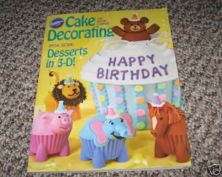 WILTON CAKE DECORATING BOOK 2009 YEARBOOK 3 D DESSERTS