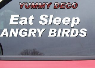 EAT SLEEP ANGRY BIRDS vinyl decal car truck sticker games CHOOSE 2 OR