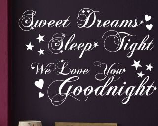 SWEET DREAMS SLEEP TIGHT WE LOVE YOU GOODNIGHT Wall quote sticker