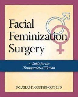 FACIAL FEMINIZATION SURGERY   DOUGLAS K., M.D. OUSTERHOUT (PAPERBACK