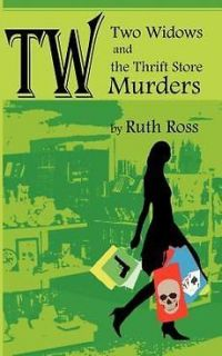 Two Widows and the Thrift Store Murders by Ruth Ross Paperback Book