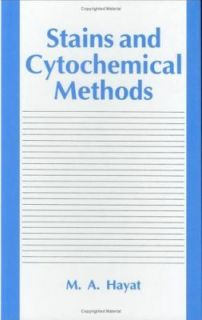 Stains and Cytochemical Methods by M. A. Hayat 1993, Hardcover