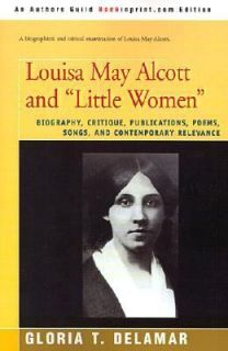 Louisa May Alcott and Little Women Biography, Critique, Publications
