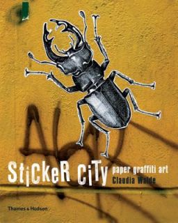 Sticker City Paper Graffiti Art by Claudia Walde 2007, Paperback