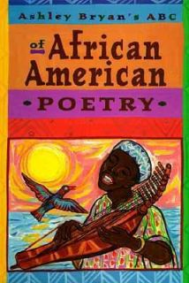 Ashley Bryans ABC of African American Poetry by Ashley Bryan 1997