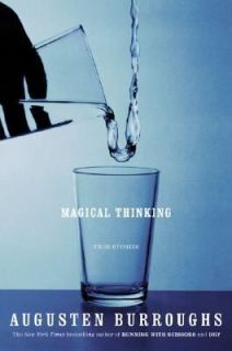 Magical Thinking True Stories by Augusten Burroughs 2004, Hardcover