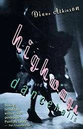 Highways and Dancehalls by Diana Atkinson 1996, Paperback