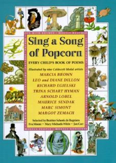 Sing a Song of Popcorn Every Childs Book of Poems by Beatrice Schenk