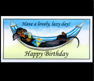 ORIGINAL COMICAL LAZY DACHSHUND DOG PAINTING BIRTHDAY CARD BY SUZANNE