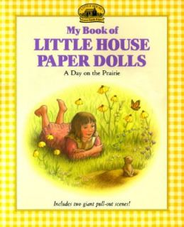 Book of Little House Paper Dolls A Day on the Prairie by Laura Ingalls