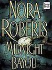 Midnight Bayou by Nora Roberts 2002, Paperback, Large Type
