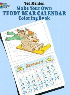 Make Your Own Teddy Bear Calendar Coloring Book Vol. 181 by Ted Menten