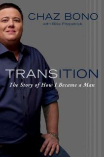 The Story of How I Became a Man by Chaz Bono 2011, Hardcover