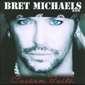 Custom Built by Bret Michaels CD, Jul 2010, Poor Boy Records