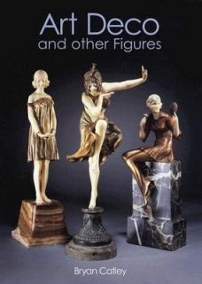 Art Deco and Other Figures by Bryan Catley 2003, Hardcover, Revised