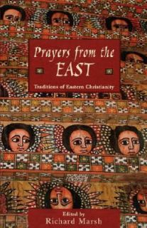 Prayers from the East Traditions of Eastern Christianity by Richard