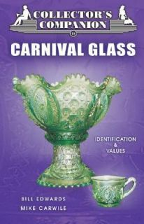 Collectors Companion to Carnival Glass by Mike Carwile and Bill