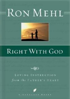 Right with God Loving Instruction from the Fathers Heart by Ron Mehl