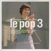 Le Pop 3 Les Chansons de La Nouvelle Scéne Française CD, Oct 2007