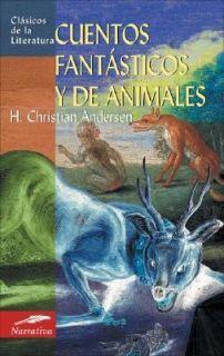 Cuentos Fantasticos y de Animales by Hans Christian Andersen 2007
