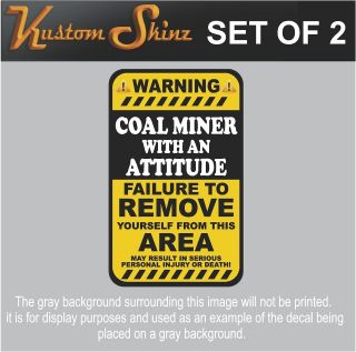 Coal Miner Warning ATTITUDE Sticker Mining HARD HAT Truck Decal 3x1.5