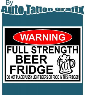 FULL STRENGTH BEER FRIDGE WARNING Decal Sticker BEER FUNNY GIFT FRIDGE